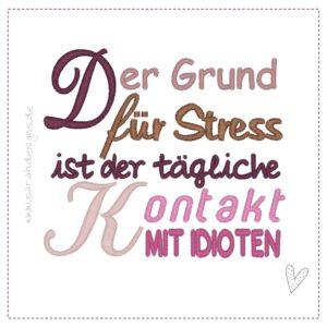 Stickdatei 18×13 – Grund für Stress –