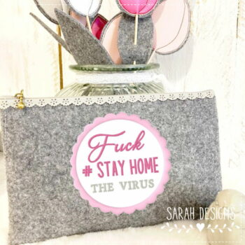 Stickdatei – Stay Home – Fuck The Virus – 10×10