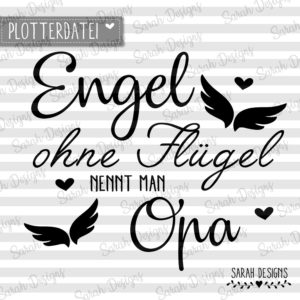 Plotterdatei Engel ohne Flügel nennt man Opa