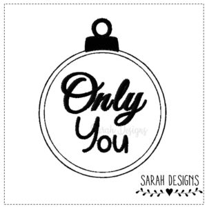 Stickdatei ITH Weihnachtskugel Only You 10×10