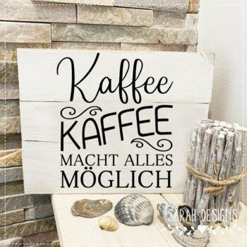 Plotterdatei Kaffee macht alles möglich
