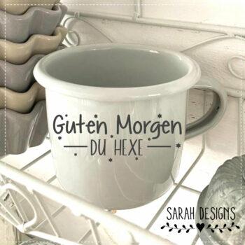Plotterdatei Guten Morgen – DU HEXE