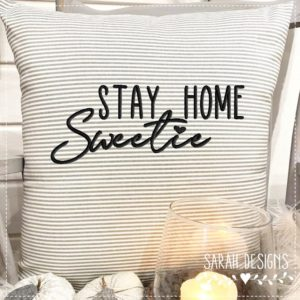 Stickdatei Stay Home Sweetie 18×13