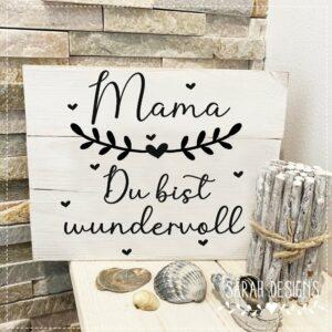 Plotterdatei Mama – Du bist wundervoll